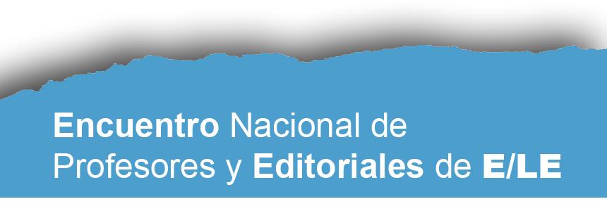 Encuentro Nacional de Profesores y Editoriales ELE