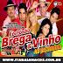 BAIXAR - BREGA E VINHO EM NORDESTINA-BA 14-05-2013