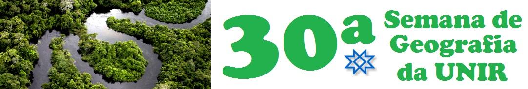 30ª Semana de Geografia da UNIR