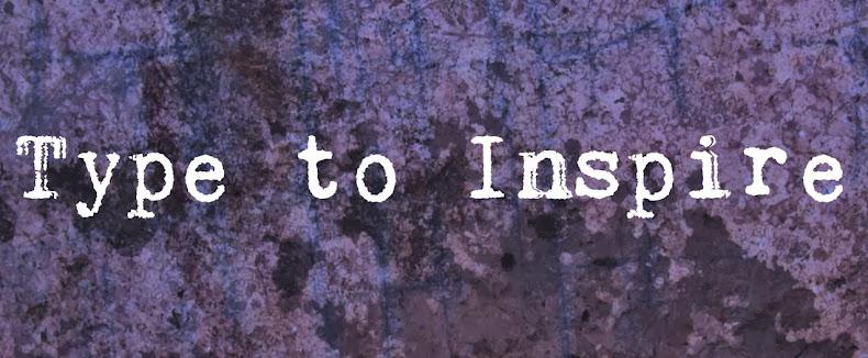 Type to Inspire