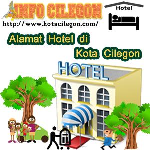 Daftar Alamat Lengkap Hotel-hotel di Kota Cilegon (info Cilegon)