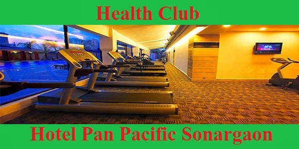 Health Club of Hotel Pan Pacific Sonargaon in Dhaka