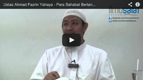 Ustaz Ahmad Fazrin Yahaya – Para Sahabat Bertanya kepada Rasulullah, Menambahkan Ilmu