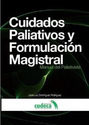 """Manual """"CUIDADOS PALIATIVOS Y FORMULACIÓN MAGISTRAL"""", 1ª edición"""