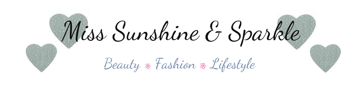 Miss Sunshine and Sparkle || A Beauty, Fashion and Lifestyle Blog