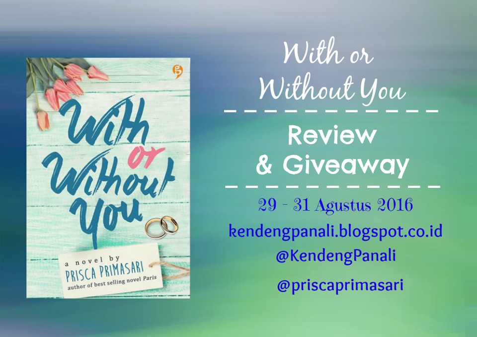 Giveaway With or Without You (29 - 31 Agust 2016)