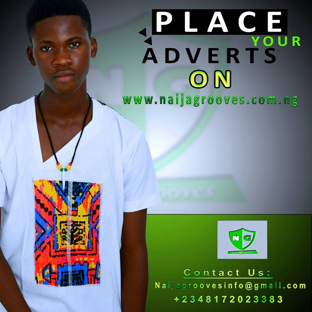PLACE YOUR ADVERT ON NAIJAGROOVES