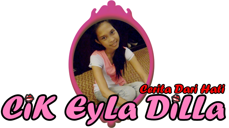  Cik Eyla DiLLa 