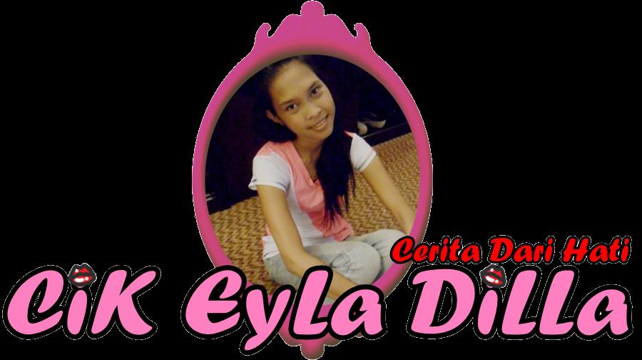 ♥ Cik Eyla DiLLa ♥