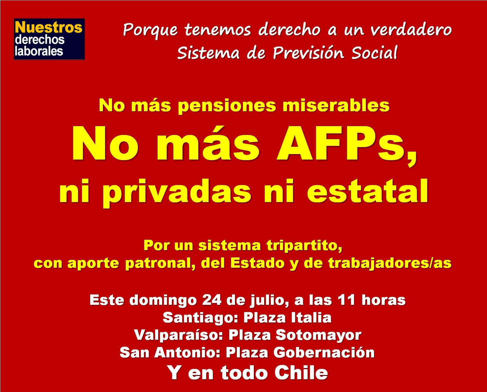 No más AFPs, ni privadas ni estatal. Domingo 24 de julio, en todo Chile.