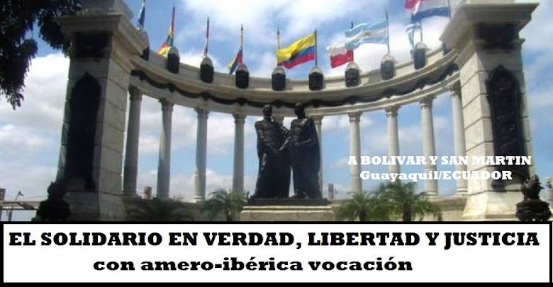 EL SOLIDARIO    EN VERDAD, LIBERTAD Y JUSTICIA, con amero ibérica vocación