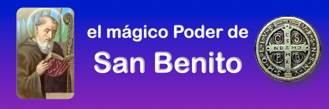 el mágico Poder de San Benito