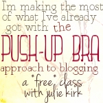 Push-Up Bra Blogging with Julie Kirk