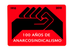 100 AÑOS DE ANARCOSINDICALISMO