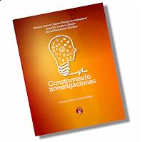 Novedad editorial ➡ CONSTRUYENDO INVESTIGACIONES [Libro]