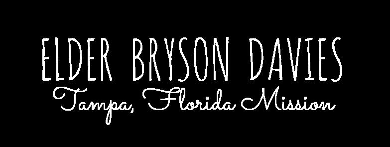Elder Bryson Davies -         Tampa Florida Mission