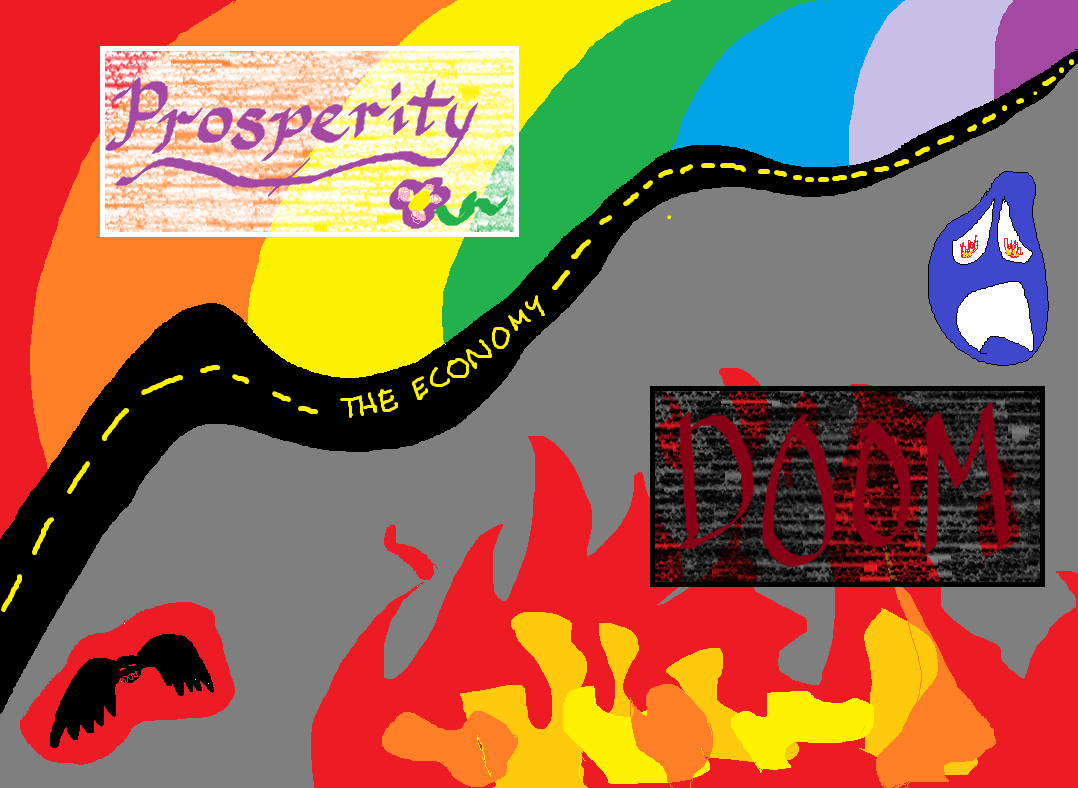A scribble of a  squiggly road, labelled 'the economy'.  On the top side is a happy looking place labelled 'prosperity'; on the bottom side is a sad, fiery place labelled 'doom'.