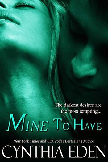 Release Day Blitz: Mine to Have by Cynthia Eden