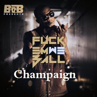 B.o.B - Champaign Lyrics