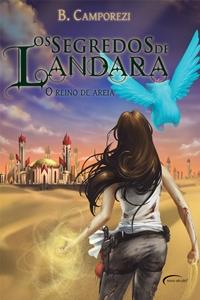 Os Segredos de Landara: O Reino de Areia (Bruna Camporezi)