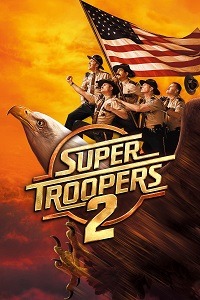Watch Super Troopers 2 Online Free in HD