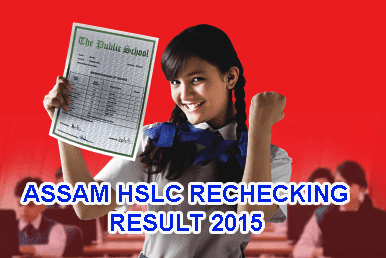 Assam HSLC Rechecking Result 2015, SEBA AHM Results 2015, Assam HSLC 10th Class Supplementary Result 2015 Check at www.ahsec.nic.in 10th Matric Supplementary  Result 2015 Today, Assam AHSEC  Recheck Result 2015 Online, Assam HSLC Supplementary Result 2015