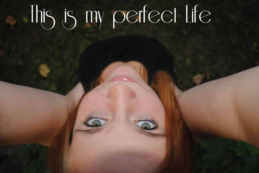 This is my perfect  life♥