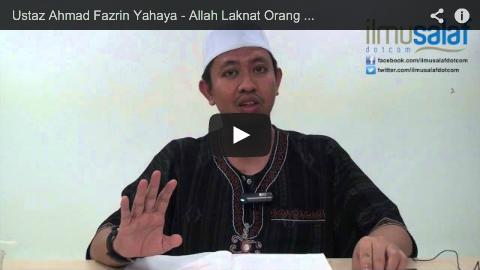 Ustaz Ahmad Fazrin Yahaya – Allah Laknat Orang yang Melaknat Kedua Ibu Bapanya