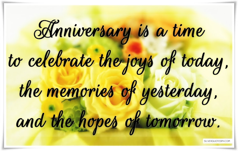 Anniversary Is A Time To Celebrate The Joys Of Today, Picture Quotes, Love Quotes, Sad Quotes, Sweet Quotes, Birthday Quotes, Friendship Quotes, Inspirational Quotes, Tagalog Quotes