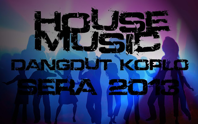Dangdut koplo sera house music 2013