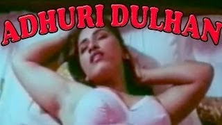 Hot Hindi Movie 'Adhuri Dulhan' Watch Online