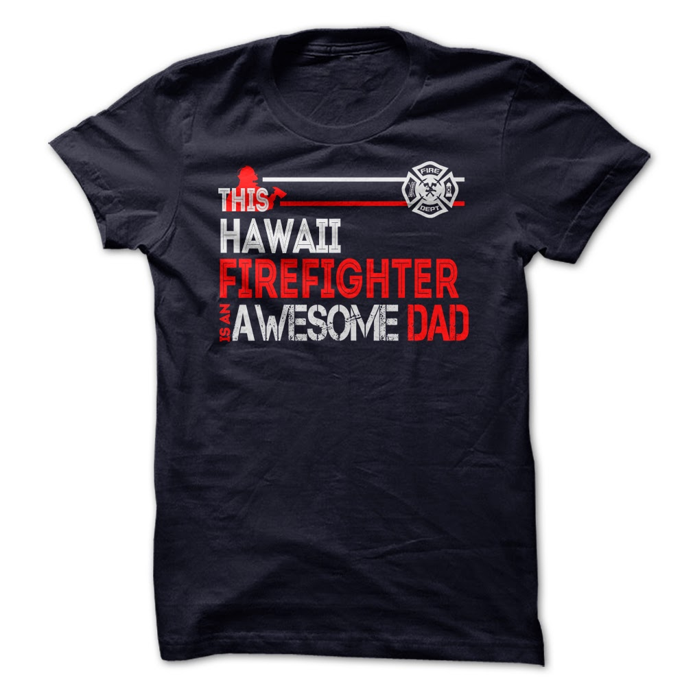 Hawaii Firefighter Dad T Shirts
