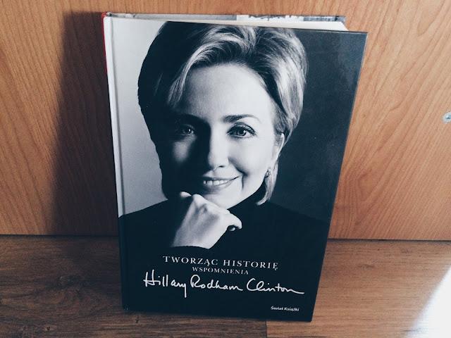 """""""Tworząc historię - wspomnienia Hillary Rodham Clinton"""""""