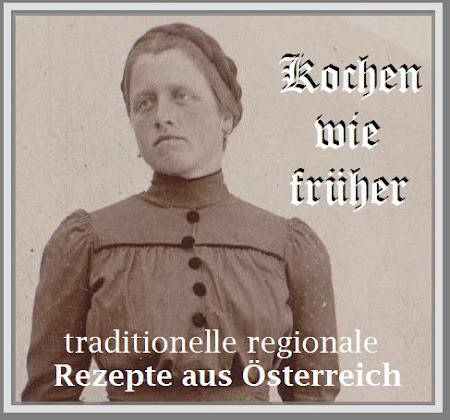KOCHEN WIE FRÜHER - traditionelle und regionale Rezepte aus Österreich