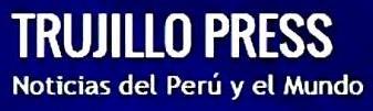 AGENCIA DE NOTICIAS TRUJILLO I PRENSA LA LIBERTAD