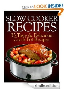 Free eBook Feature: Slow Cooker Recipes: 33 Tasty & Delicious Crock Pot Recipes!