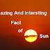 The Sun fact - 50 Interesting Facts About The Sun (or Sol)
