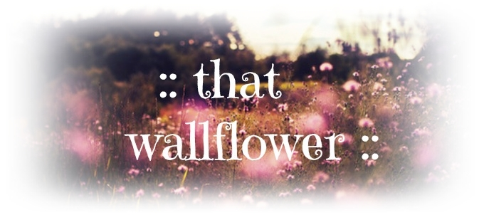 ✿ that wallflower ✿