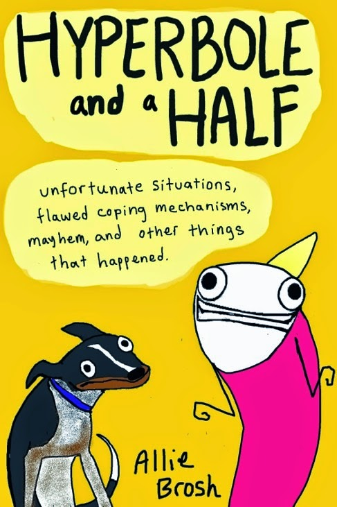 http://www.amazon.com/Hyperbole-Half-Unfortunate-Situations-Mechanisms/dp/1451666179