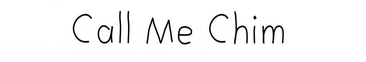 Call Me Chim
