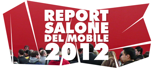 REPORT SALONE DEL MOBILE 2012