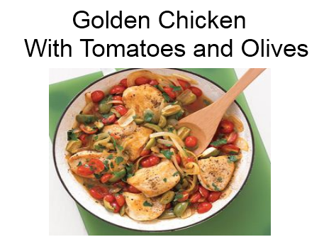 best of nutrition : Golden Chicken With Tomatoes and Olives