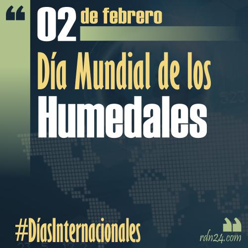 2 de febrero – Día Mundial de los Humedales #DíasInternacionales