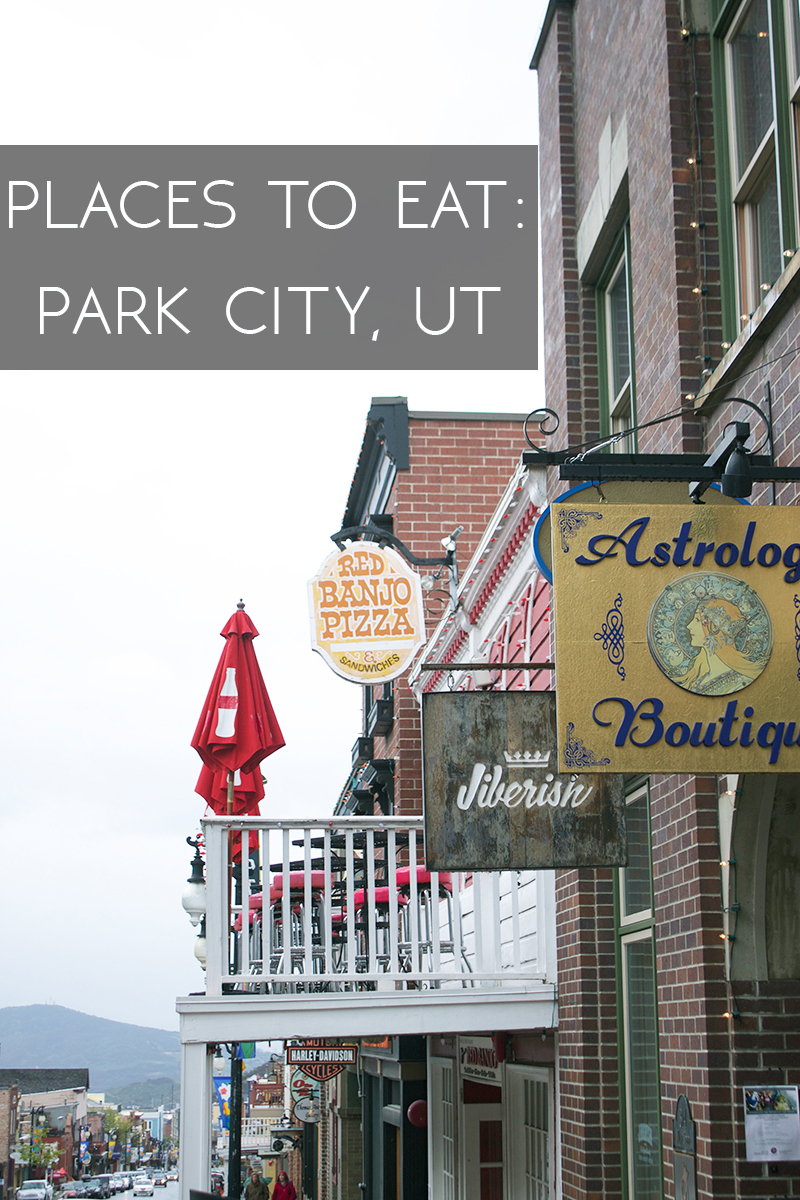 Places to Eat: Park City Utah