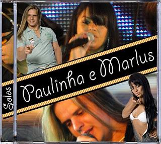 Paulinha & Marlus   Solos 2011