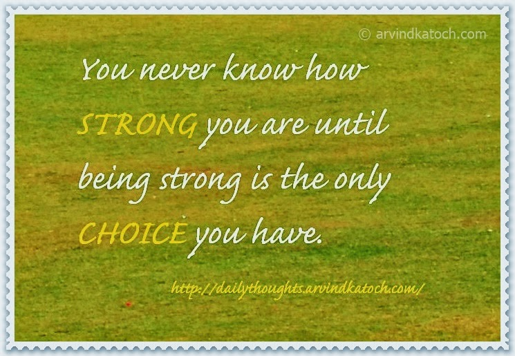strong, never, know, choice, Best quote, Daily Thought,