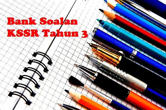 Contoh Soalan Peperiksaan Akhir Tahun Dan Jawapan KSSR Tahun 3