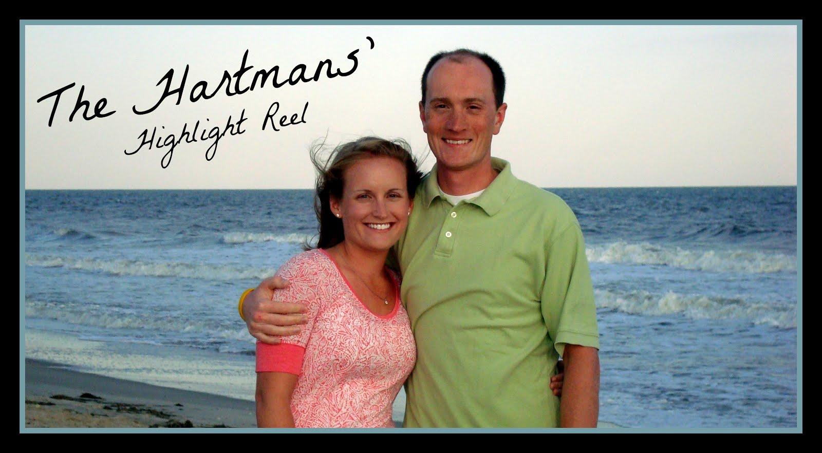 The Hartmans' Highlight Reel