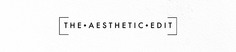 The Aesthetic Edit.