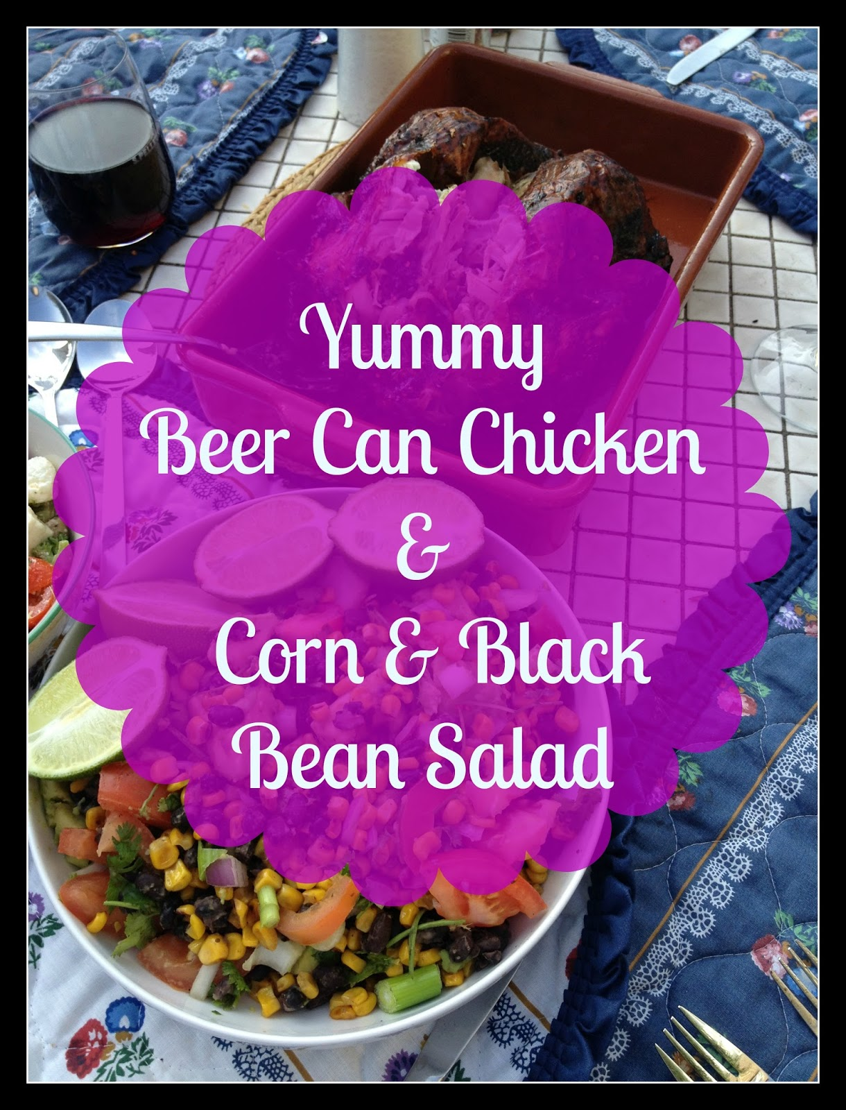 Yummy Beer Can Chicken And Black Bean Salad The Fashionista Observer
